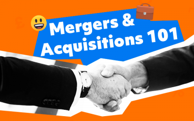 Mergers & Acquisitions 101
